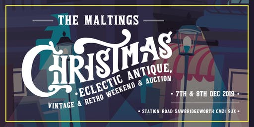 The Maltings Christmas Eclectic Antique, Vintage & Retro Weekend