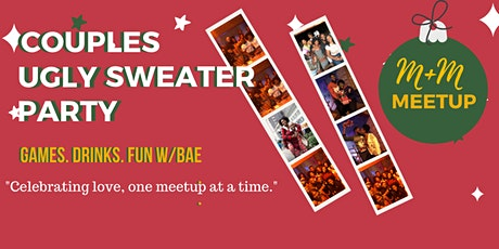 The M+M Meetup: Couple Ugly Sweater Party! tickets