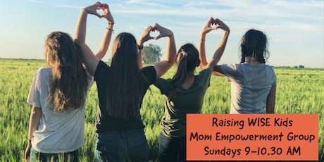 Raising WISE Kids - Mom Empowerment Group tickets