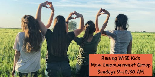 Raising WISE Kids - Mom Empowerment Group