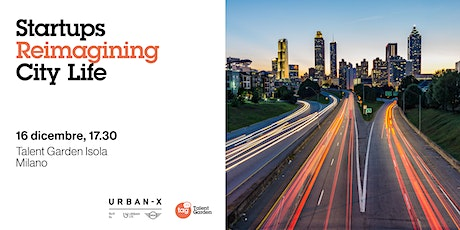 Startups Reimagining City Life | URBAN-X by MINI tickets