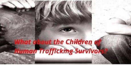 Human Trafficking Community Awareness: What About the Children? tickets