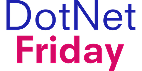 4DotNet - DotNetFriday Meetup tickets