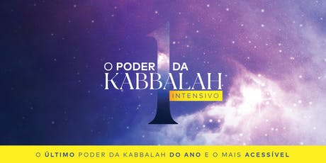 O Poder da Kabbalah 1 Intensivo | Dezembro de 2019 | SP ingressos
