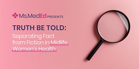 Truth Be Told: Separating Fact from Fiction in Midlife Women's Health tickets