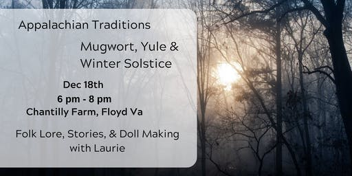 Appalachian Traditions: Mugwort, Yule & the Winter Solstice