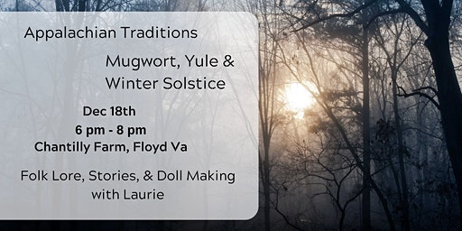 Appalachian Traditions: Mugwort, Yule & the Winter Solstice