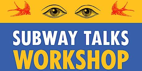 Subway Talks Workshop tickets