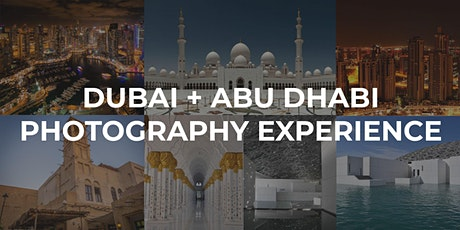 Exclusive Dubai + Abu Dhabi Photography Experience tickets