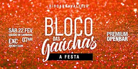 Bloco das Gaúchas : A FESTA : O P E N B A R ingressos