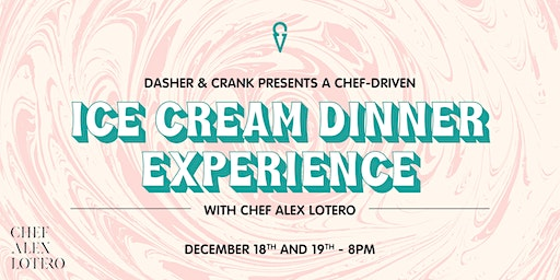 Dasher & Crank Presents a Chef-Driven Ice Cream Tasting Experience