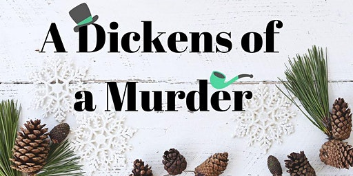 Holiday Murder Mystery at The Works, A Dickens of a Murder