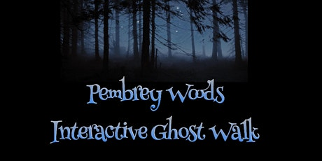 PEMBREY WOODS INTERACTIVE GHOST WALKS 7/2/2020 tickets