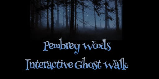 PEMBREY WOODS INTERACTIVE GHOST WALKS 7/2/2020
