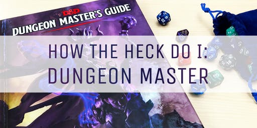 How the Heck Do I: Dungeon Master