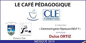 Café Pédagogique CLE Formation 2019 - Oaxaca, Oax.