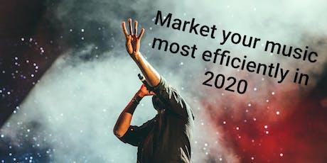 Market Your Music in 2020 - Online Workshop tickets