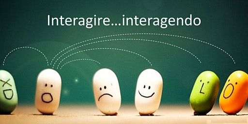 INTERAGIRE....INTERAGENDO