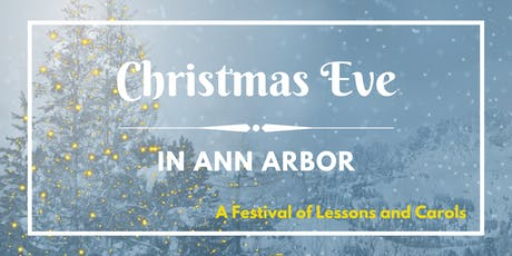 Christmas Eve in Ann Arbor - Lessons & Carols tickets