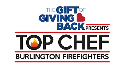 Burlington Firefighter's TOP CHEF tickets