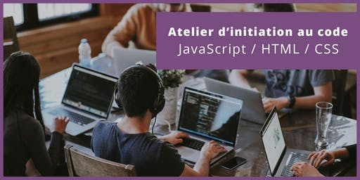 Atelier : Initiation au code - JavaScript / HTML / CSS