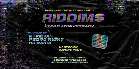 RIDDIMS: 1 Year Anniversary tickets