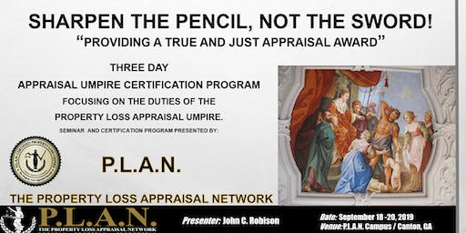 """Sharpen The Pencil, Not The Sword"" ~ The P.L.A.N. Property Loss Umpire Certification Program Canton GA"