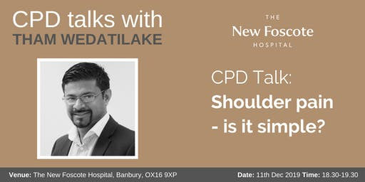 CPD Talk - Shoulder pain - Is it simple?
