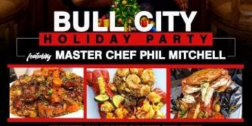 Bull City Holiday Party: Featuring Master Chef Phil Mitchell