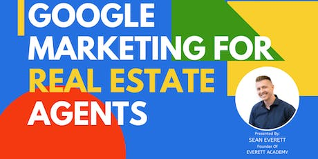 Google Marketing For Real Estate Agents tickets