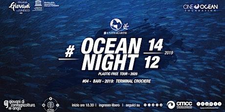 Ocean Night #4 Bari biglietti