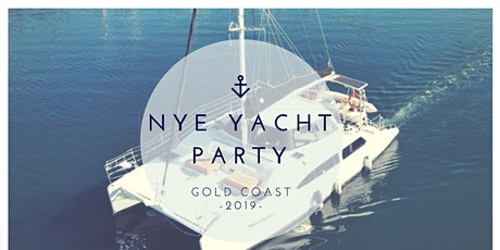 - NYE Yacht Party - UNSINKABLE #2  - Gold Coast tickets