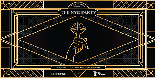 KEEP IT QUIET PRESENTS: THE NYE PARTY 2020