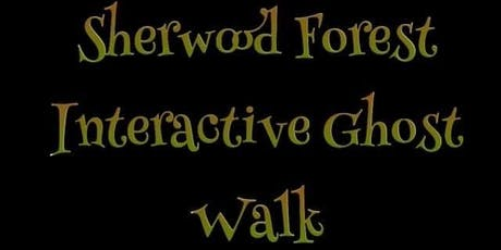 SHERWOOD FOREST INTERACTIVE GHOST WALKS 14/2/2020 tickets
