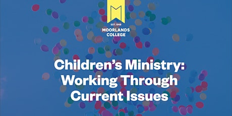 Children's Ministry: Working Through Current Issues tickets