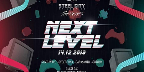 Steel City Collective presents - NEXT LEVEL at Meltdown Sheffield tickets