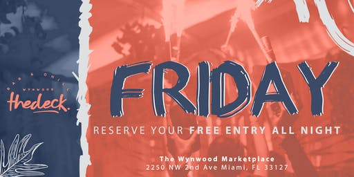 Fridays at thedeck - in The Wynwood Marketplace