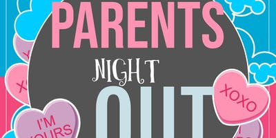 Parents Night Out-Valentines Party