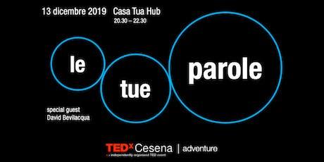 LE TUE PAROLE | TEDxCesena Adventure biglietti