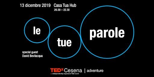 LE TUE PAROLE | TEDxCesena Adventure