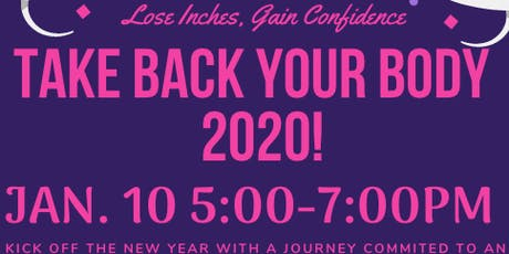 TAKE YOUR BODY BACK - LOSE INCHES, GAIN CONFIDENCE IN 2020! tickets