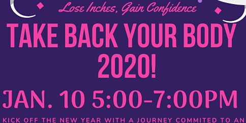 TAKE YOUR BODY BACK - LOSE INCHES, GAIN CONFIDENCE IN 2020!