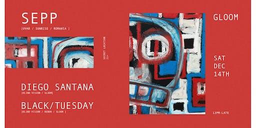 GLOOM - Sepp (Uvar, Romania) - Diego Santana & Black/Tuesday