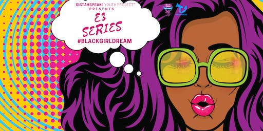 NVRJ Presents E3 Series #BlackGirlDream Session