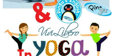 Yoga for Kids with Vivi Libero & Pingu biglietti