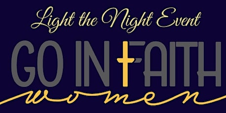 GO In Faith Women- Light The Night Event tickets