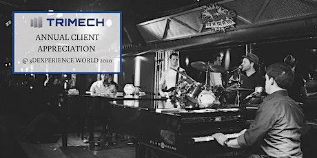 TriMech Client Appreciation at 3DEXPERIENCE World 2020 tickets
