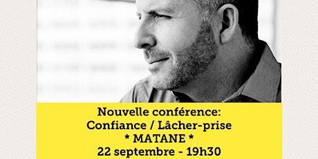 MATANE - Confiance / Lâcher-prise 15$ tickets