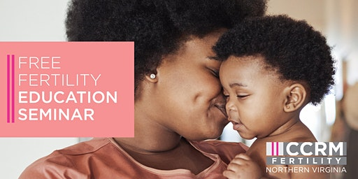 Free Fertility Education Seminar - Columbia, MD