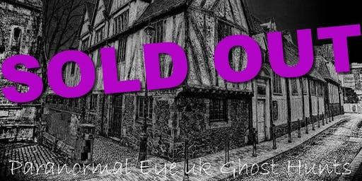 SOLD OUT Leicester Guildhall Ghost Hunt Paranormal Eye UK